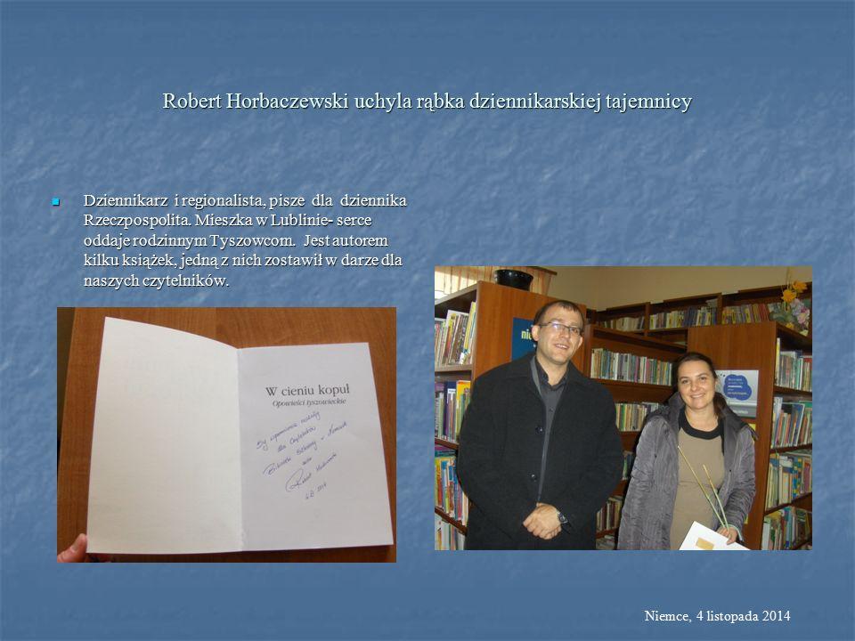 Robert Horbaczewski uchyla rąbka dziennikarskiej tajemnicy Dziennikarz i regionalista, pisze dla dziennika Rzeczpospolita.