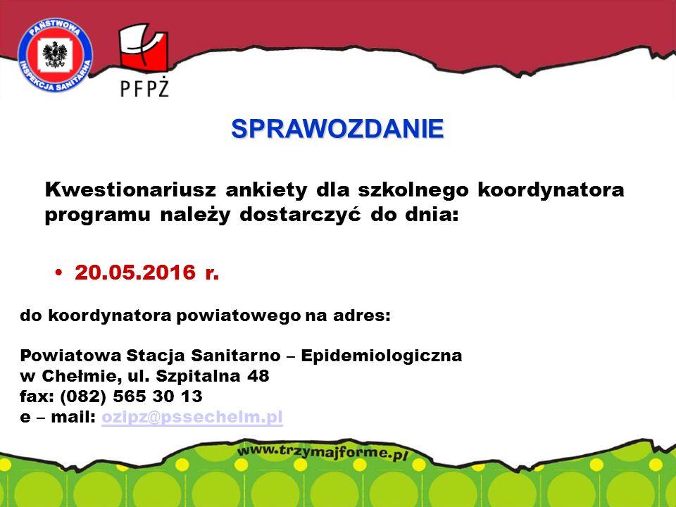 Kwestionariusz ankiety dla szkolnego koordynatora programu należy dostarczyć do dnia: 20.05.2016 r.