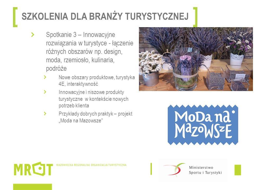 Spotkanie 3 – Innowacyjne rozwiązania w turystyce - łączenie różnych obszarów np.