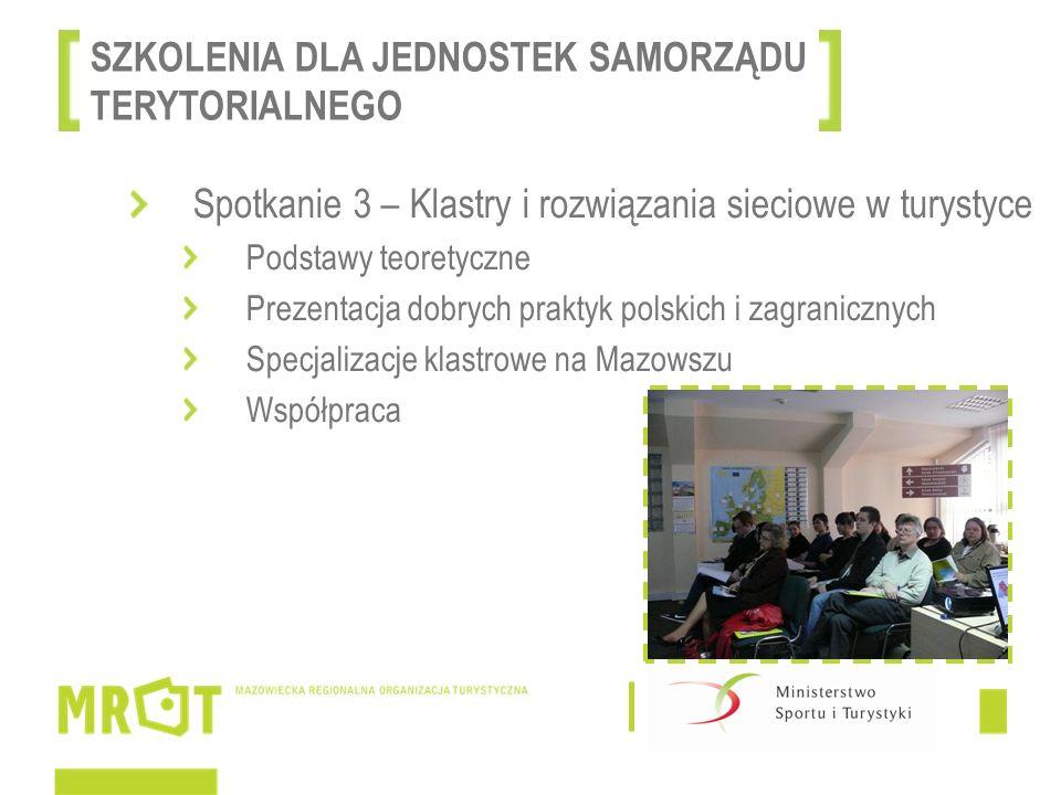 Spotkanie 1 – Źródła finansowania w turystyce w nowej perspektywie finansowej – fundusze dla organizacji pozarządowych Filozofia perspektywy 2014-2020 (sposób konstruowania projektów, umiejętność poszukiwania powiązań między sektorami i dziedzinami życia) Prezentacja programów horyzontalnych, regionalnych oraz międzynarodowych Warsztaty – pomysły na projekty – wypracowanie zrębów mazowieckiego programu przygotowania kadr dla turystyki SZKOLENIA DLA ORGANIZACJI POZARZĄDOWYCH