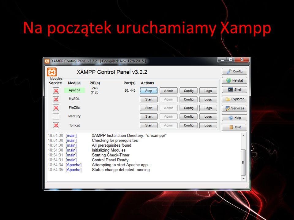Na początek uruchamiamy Xampp