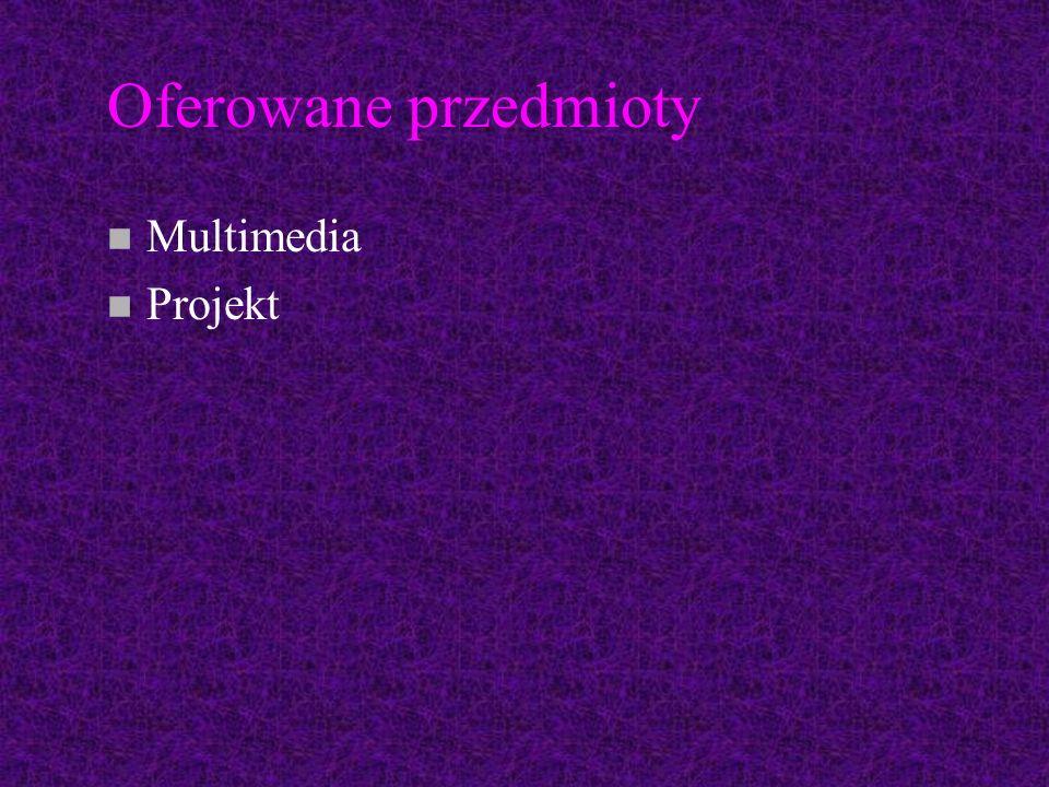 Oferowane przedmioty n Multimedia n Projekt