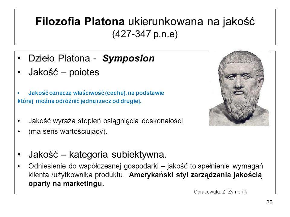 Filozofia Platona ukierunkowana na jakość (427-347 p.n.e) Dzieło Platona - Symposion Jakość – poiotes Jakość oznacza właściwość (cechę), na podstawie której można odróżnić jedną rzecz od drugiej.
