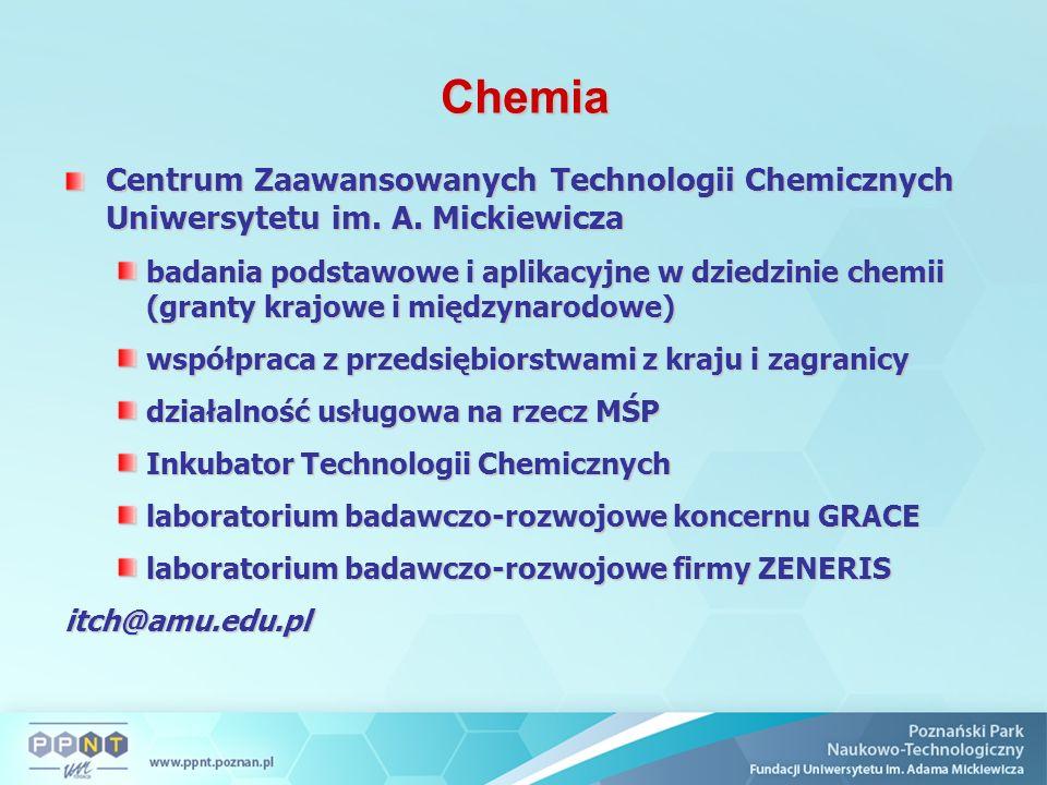 Chemia Centrum Zaawansowanych Technologii Chemicznych Uniwersytetu im. A. Mickiewicza Centrum Zaawansowanych Technologii Chemicznych Uniwersytetu im.