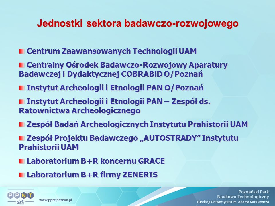 Jednostki sektora badawczo-rozwojowego Centrum Zaawansowanych Technologii UAM Centrum Zaawansowanych Technologii UAM Centralny Ośrodek Badawczo-Rozwoj