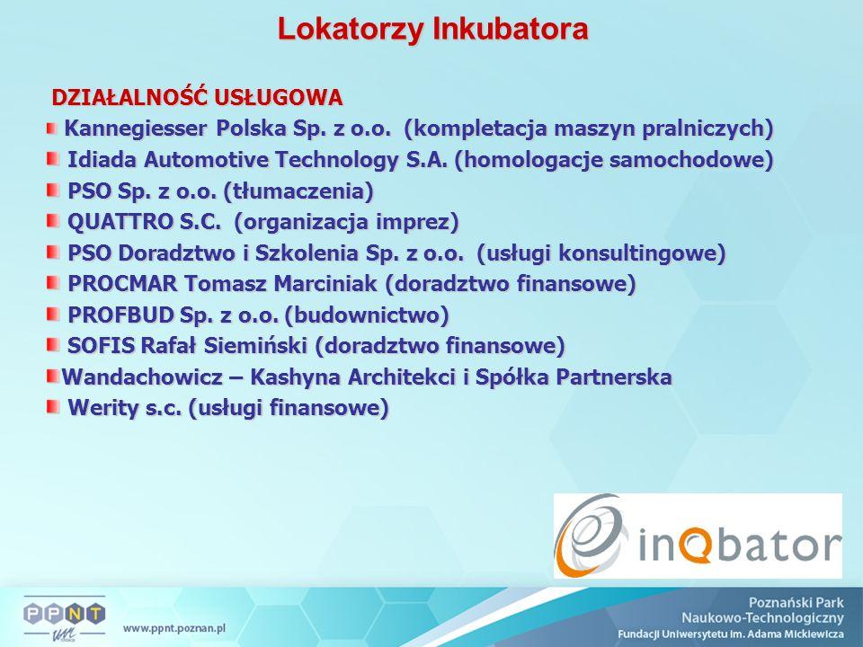 Lokatorzy Inkubatora DZIAŁALNOŚĆ USŁUGOWA DZIAŁALNOŚĆ USŁUGOWA Kannegiesser Polska Sp. z o.o. (kompletacja maszyn pralniczych) Kannegiesser Polska Sp.