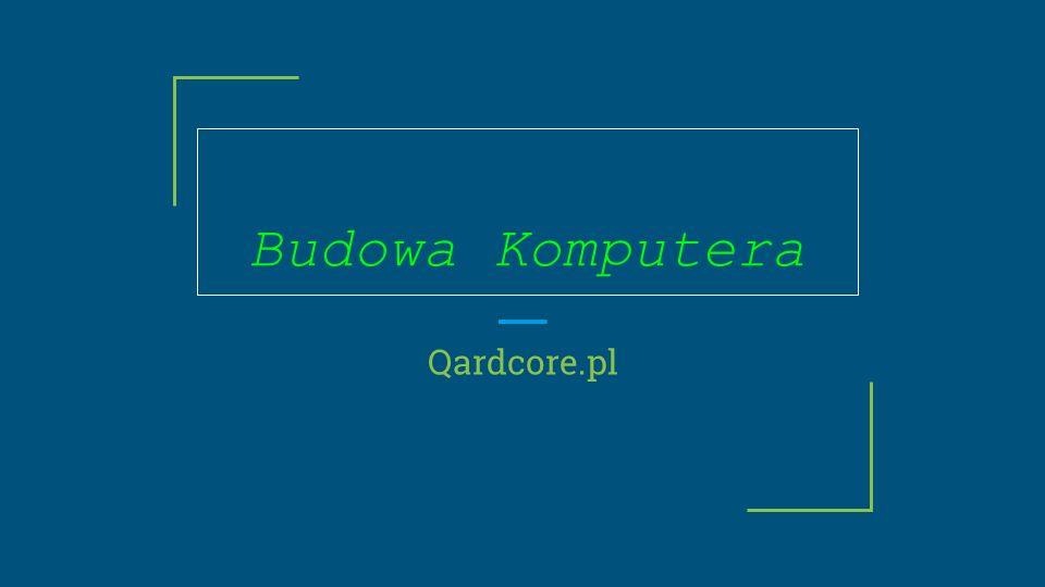 Budowa Komputera Qardcore.pl