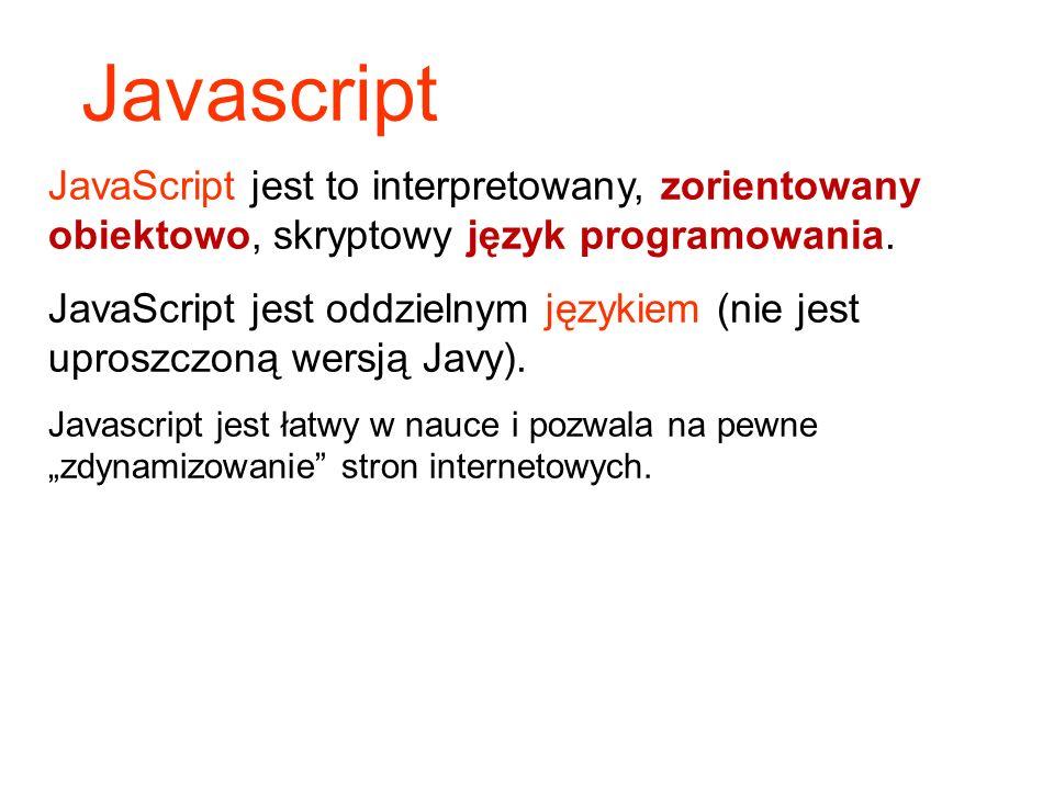 Może być osadzany jako składnik pliku HTML, Przeglądarka internetowa potrafi zinterpretować instrukcje języka JavaScript Przeglądarki (np.