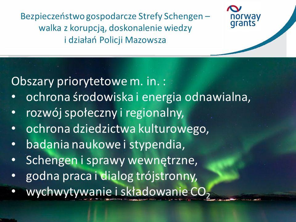 Bezpieczeństwo gospodarcze Strefy Schengen – walka z korupcją, doskonalenie wiedzy i działań Policji Mazowsza Obszary priorytetowe m.