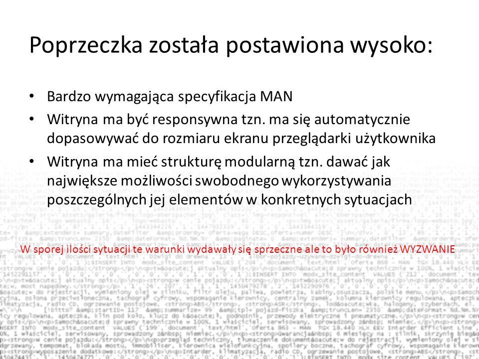 Poprzeczka została postawiona wysoko: Bardzo wymagająca specyfikacja MAN Witryna ma być responsywna tzn. ma się automatycznie dopasowywać do rozmiaru