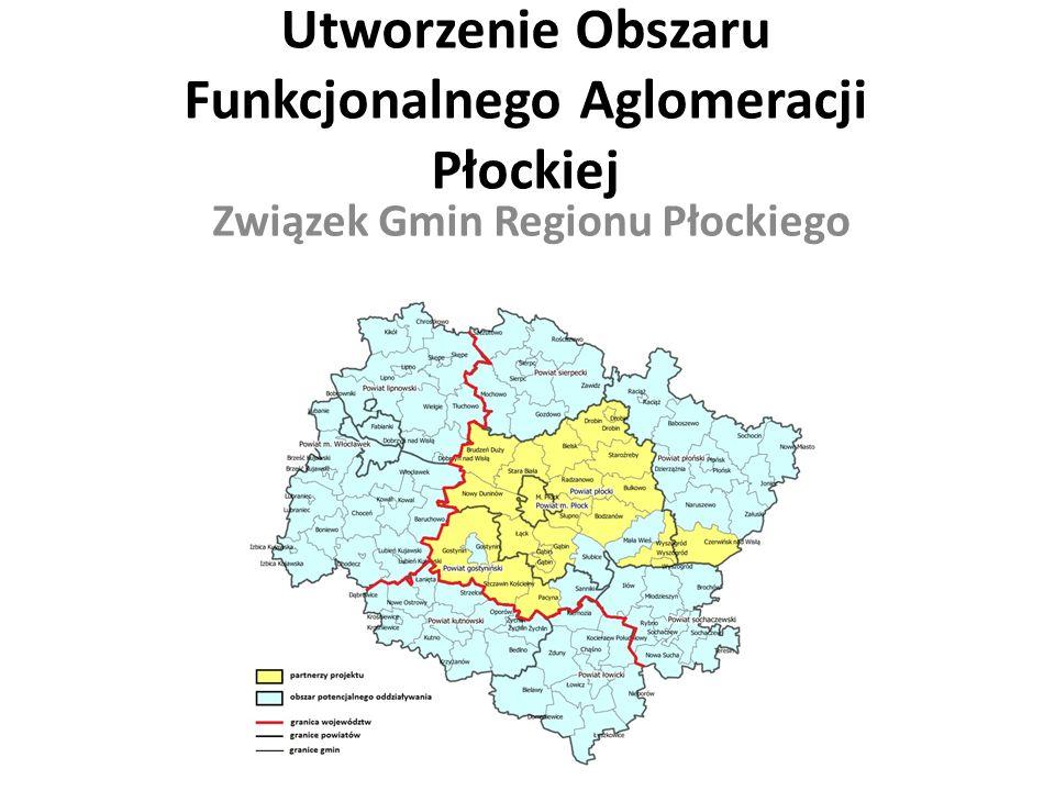 Utworzenie Obszaru Funkcjonalnego Aglomeracji Płockiej Związek Gmin Regionu Płockiego