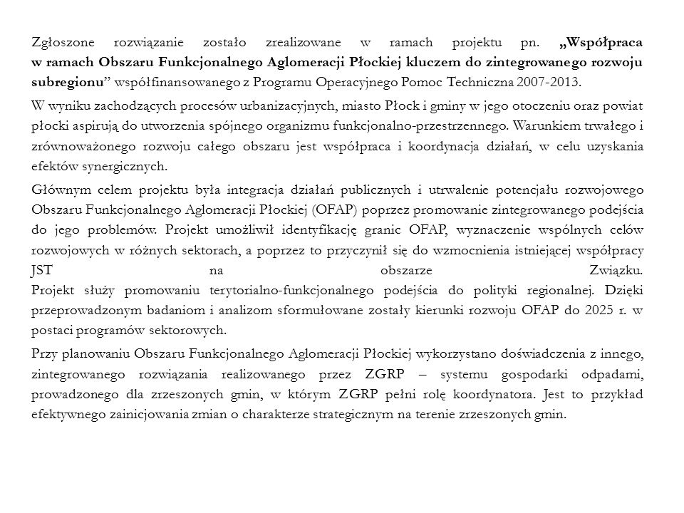 """Zgłoszone rozwiązanie zostało zrealizowane w ramach projektu pn. """"Współpraca w ramach Obszaru Funkcjonalnego Aglomeracji Płockiej kluczem do zintegrow"""