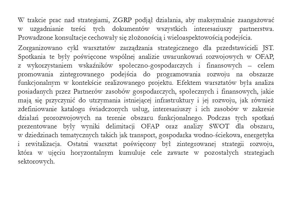W trakcie prac nad strategiami, ZGRP podjął działania, aby maksymalnie zaangażować w uzgadnianie treści tych dokumentów wszystkich interesariuszy part