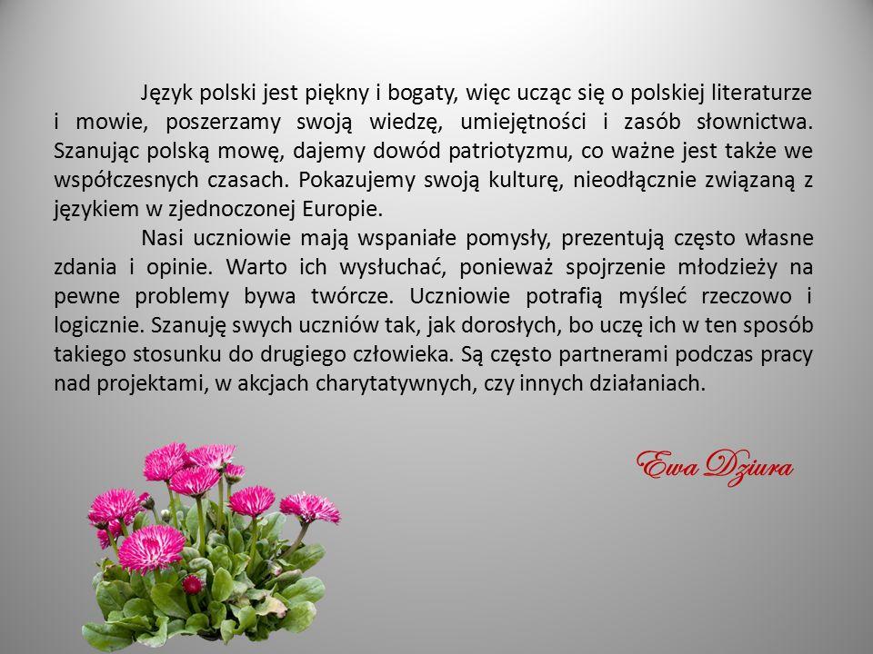 Język polski jest piękny i bogaty, więc ucząc się o polskiej literaturze i mowie, poszerzamy swoją wiedzę, umiejętności i zasób słownictwa. Szanując p