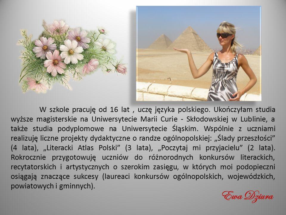 W szkole pracuję od 16 lat, uczę języka polskiego. Ukończyłam studia wyższe magisterskie na Uniwersytecie Marii Curie - Skłodowskiej w Lublinie, a tak