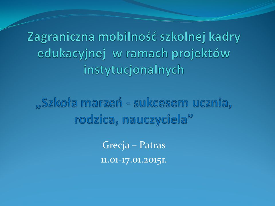 Grecja – Patras 11.01-17.01.2015r.