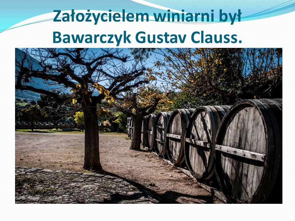 Założycielem winiarni był Bawarczyk Gustav Clauss.