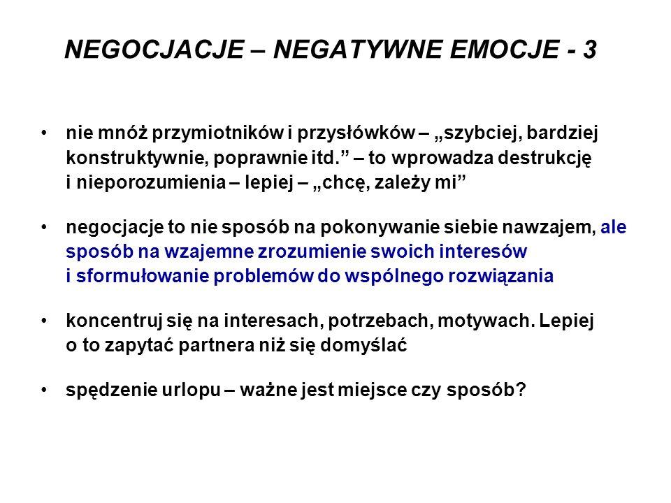 """NEGOCJACJE – NEGATYWNE EMOCJE - 3 nie mnóż przymiotników i przysłówków – """"szybciej, bardziej konstruktywnie, poprawnie itd."""" – to wprowadza destrukcję"""