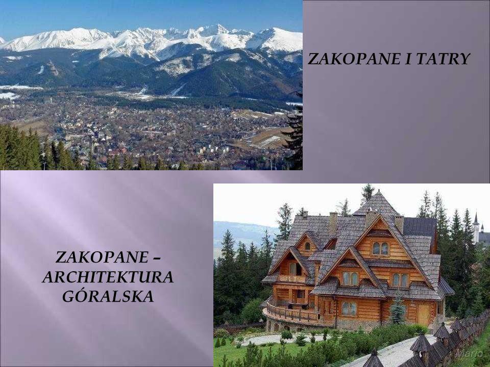 ZAKOPANE – ARCHITEKTURA GÓRALSKA ZAKOPANE I TATRY