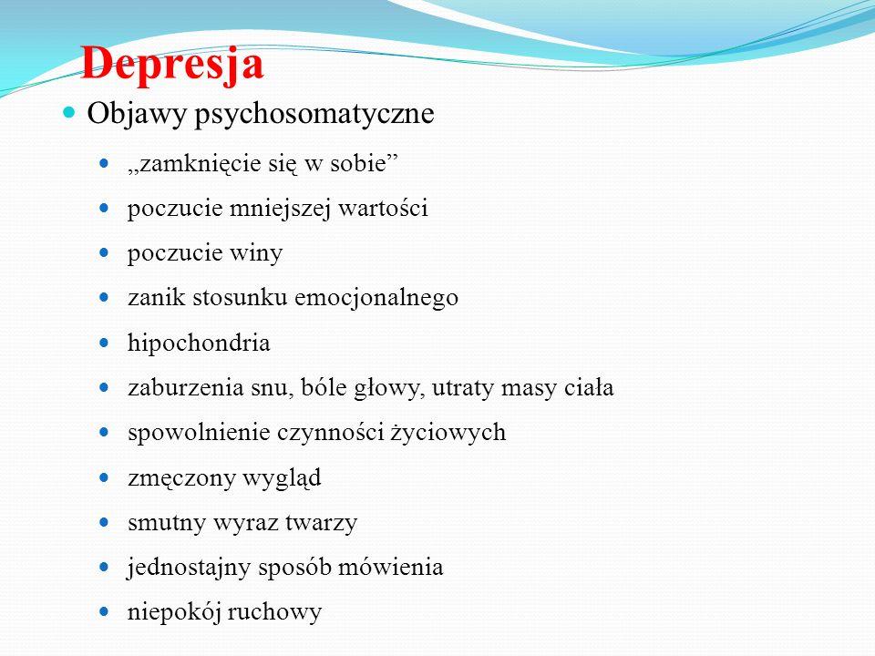 """Depresja Objawy psychosomatyczne """"zamknięcie się w sobie"""" poczucie mniejszej wartości poczucie winy zanik stosunku emocjonalnego hipochondria zaburzen"""