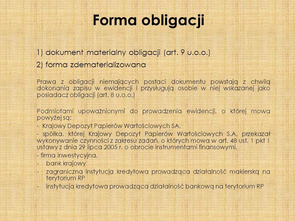 1) dokument materialny obligacji (art.