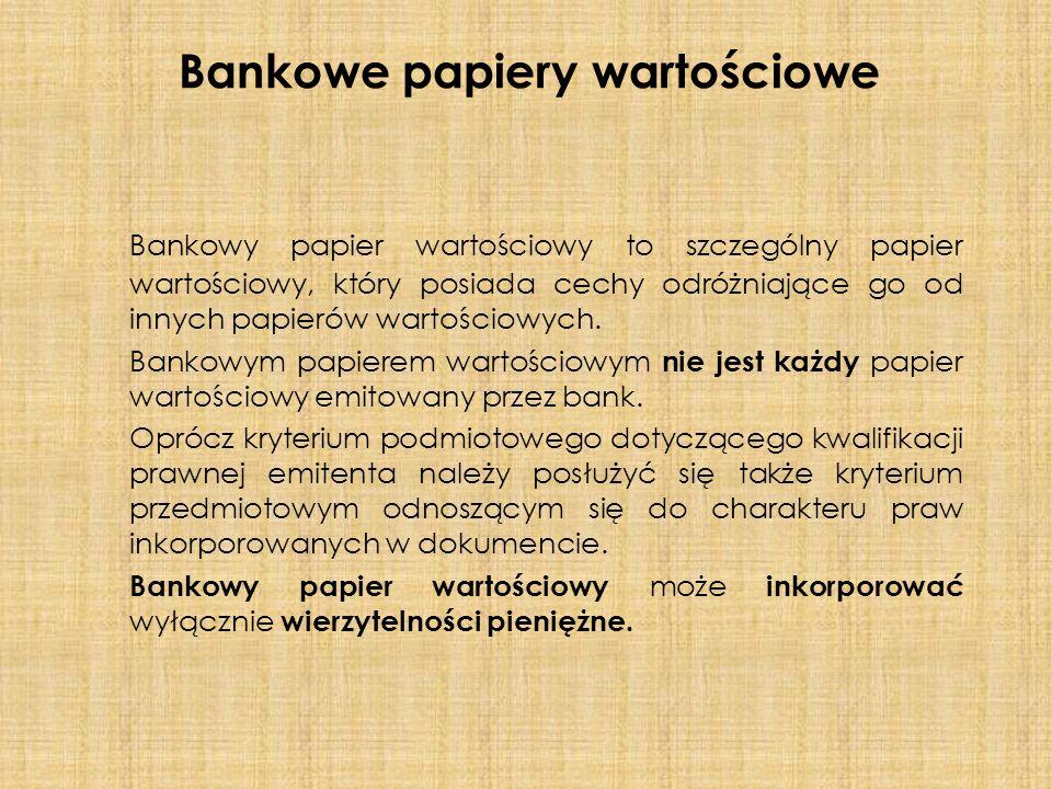 Bankowy papier wartościowy to szczególny papier wartościowy, który posiada cechy odróżniające go od innych papierów wartościowych.
