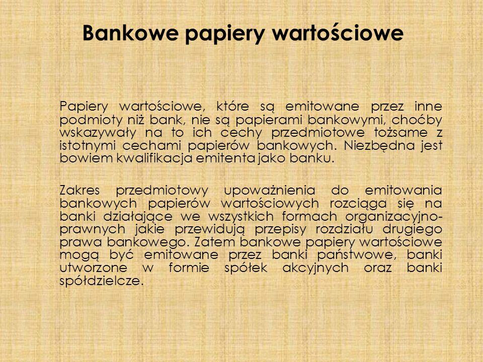 Papiery wartościowe, które są emitowane przez inne podmioty niż bank, nie są papierami bankowymi, choćby wskazywały na to ich cechy przedmiotowe tożsame z istotnymi cechami papierów bankowych.