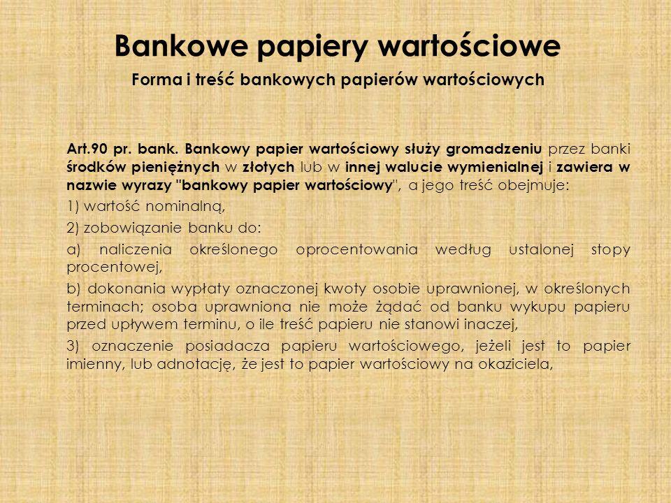 Forma i treść bankowych papierów wartościowych Art.90 pr.