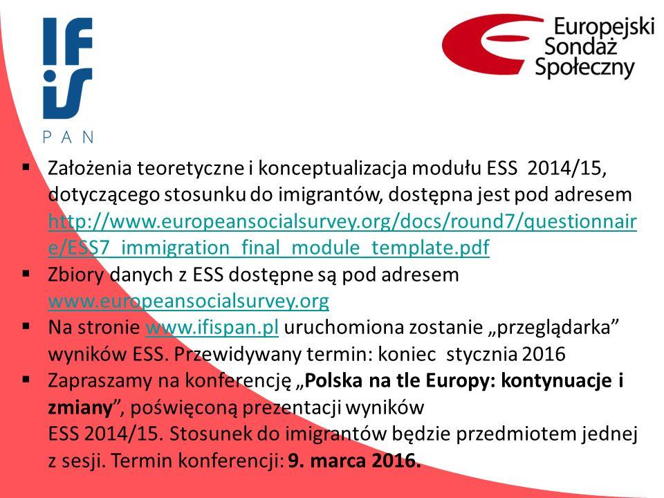 Założenia teoretyczne i konceptualizacja modułu ESS 2014/15, dotyczącego stosunku do imigrantów, dostępna jest pod adresem http://www.europeansocial