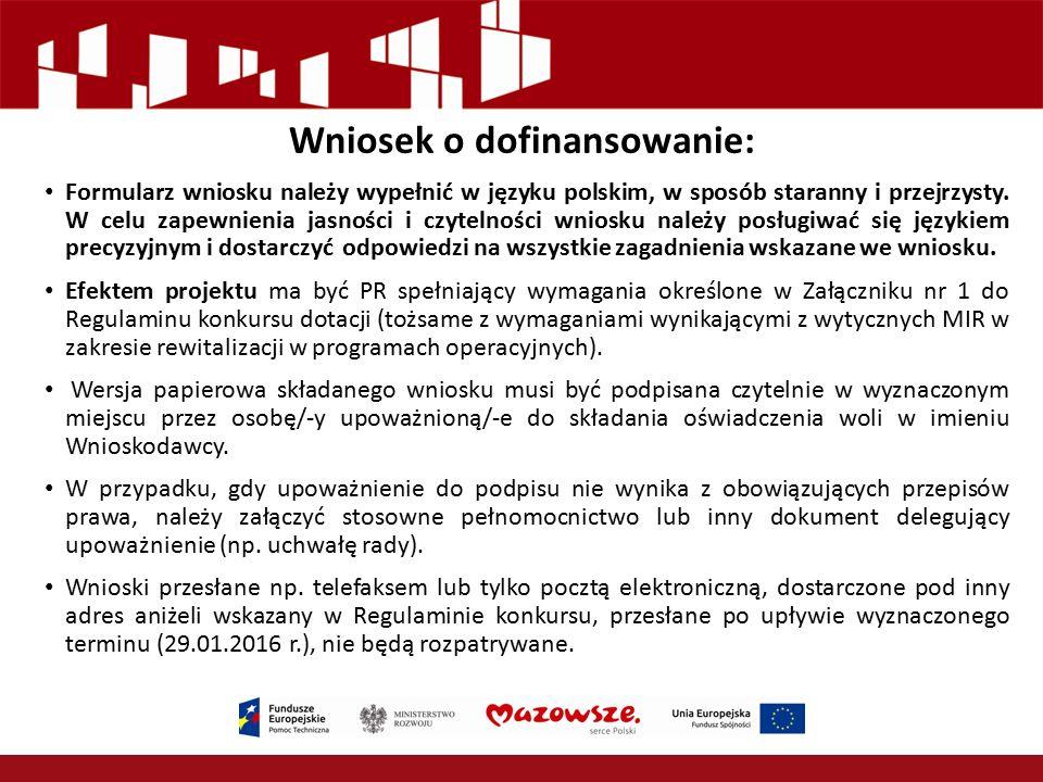 Wniosek o dofinansowanie: Formularz wniosku należy wypełnić w języku polskim, w sposób staranny i przejrzysty. W celu zapewnienia jasności i czytelnoś