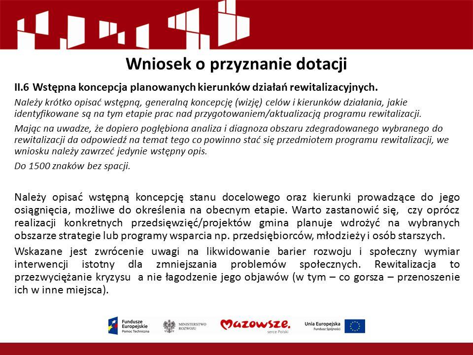 Wniosek o przyznanie dotacji II.6 Wstępna koncepcja planowanych kierunków działań rewitalizacyjnych.
