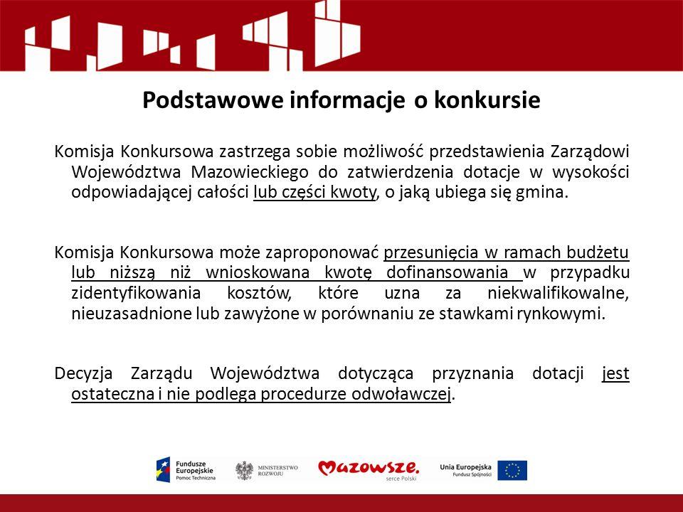 Podstawowe informacje o konkursie Komisja Konkursowa zastrzega sobie możliwość przedstawienia Zarządowi Województwa Mazowieckiego do zatwierdzenia dot
