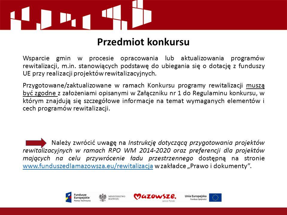 Przedmiot konkursu Wsparcie gmin w procesie opracowania lub aktualizowania programów rewitalizacji, m.in. stanowiących podstawę do ubiegania się o dot