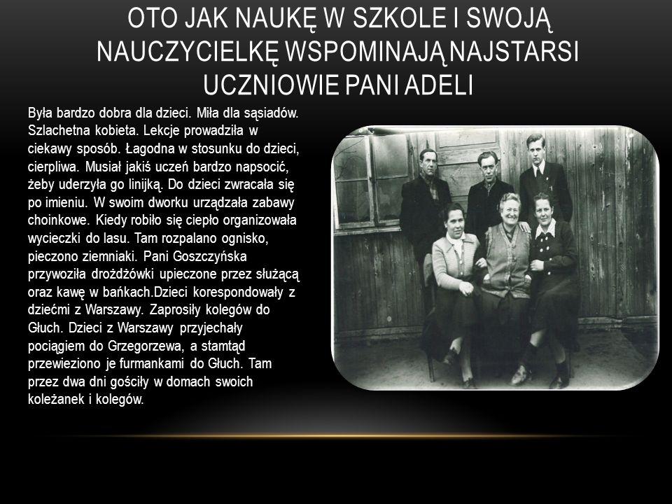 ADELA GOSZCZYŃSKA Pani Goszczyńska po rosyjsku mówiła jak rodowita Rosjanka.