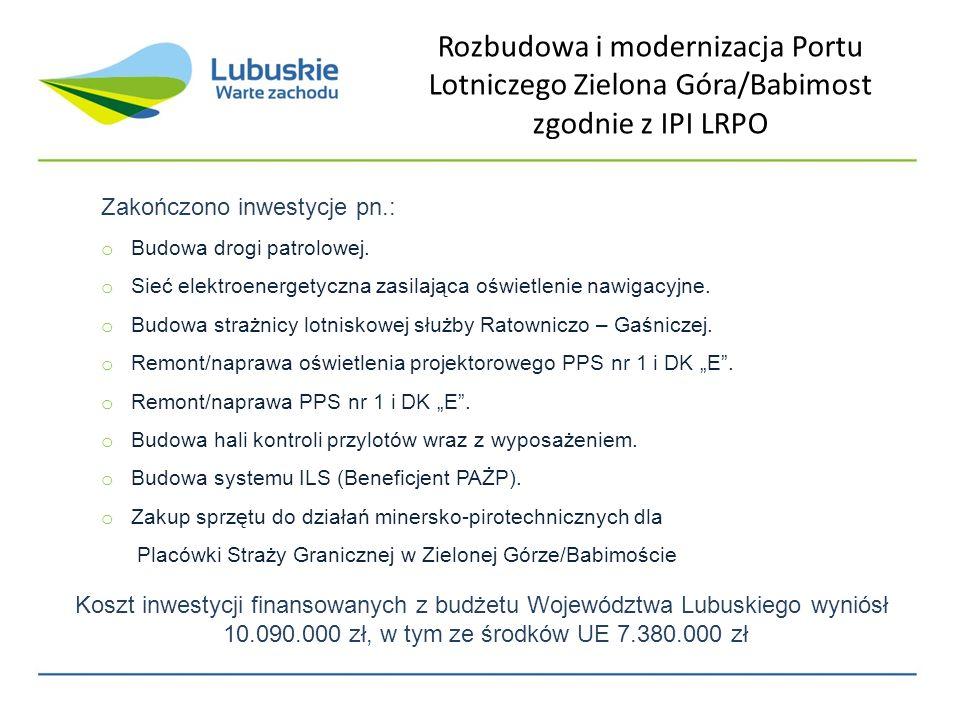 Rozbudowa i modernizacja Portu Lotniczego Zielona Góra/Babimost zgodnie z IPI LRPO Zakończono inwestycje pn.: o Budowa drogi patrolowej.