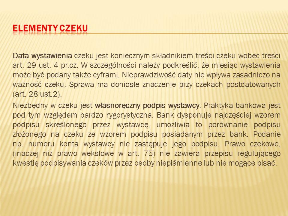 W porównaniu z wekslem trasowanym brak jest w czeku: 1) oznaczenia terminu płatności; 2) oznaczenia osoby na której rzecz lub na której zlecenie zapła