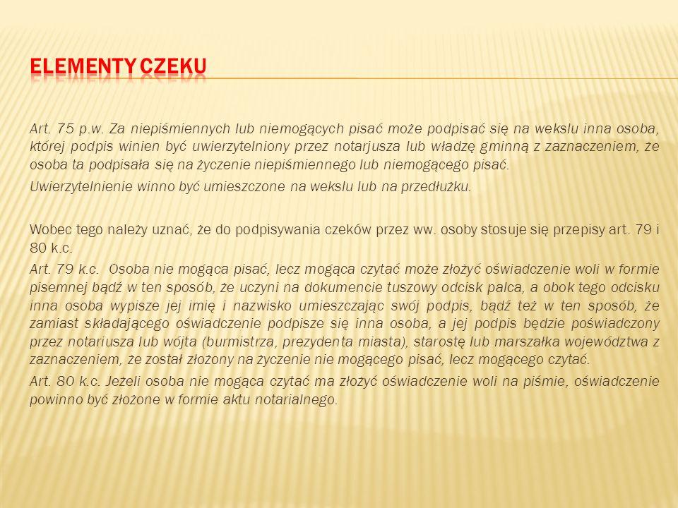 Data wystawienia czeku jest koniecznym składnikiem treści czeku wobec treści art. 29 ust. 4 pr.cz. W szczególności należy podkreślić, że miesiąc wysta