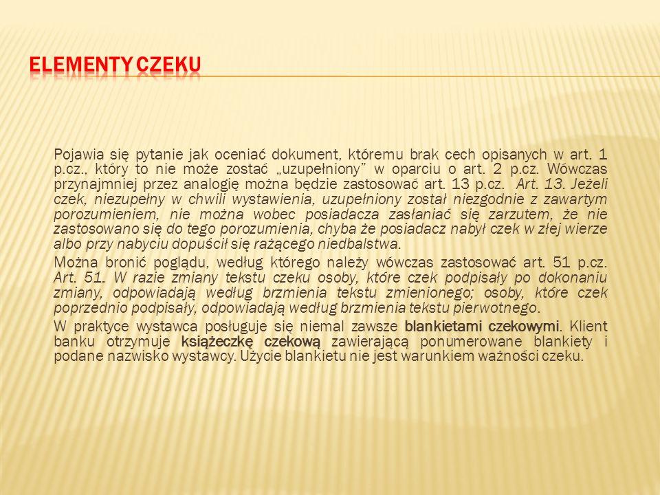 Art. 75 p.w. Za niepiśmiennych lub niemogących pisać może podpisać się na wekslu inna osoba, której podpis winien być uwierzytelniony przez notarjusza