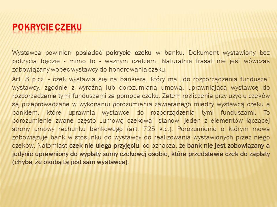 Klauzule czekowe 1) klauzule czekowo skuteczne (art. 5, 6, 8, 14, 43 p.cz.) 2) klauzule czekowo obojętne (art. 4 (przyjęcie), art. 7 (oprocentowanie),