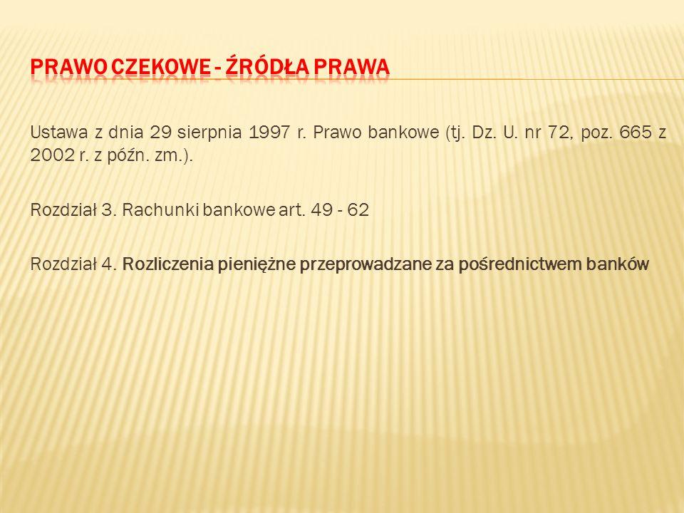 Ustawa z dnia 28 kwietnia 1936 r. Prawo czekowe (Dz. U. nr 37, poz. 283 z późn. zm.). Tekst ustawy uwzględnia postanowienia trzech konwencji podpisany