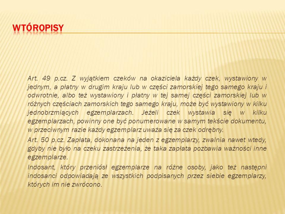Prawo czekowe opiera się na założeniu, że wystawca ma u trasata pokrycie, którym rozporządza przez wystawienie czeku. Odbiorca przyjmuje czek tak jak