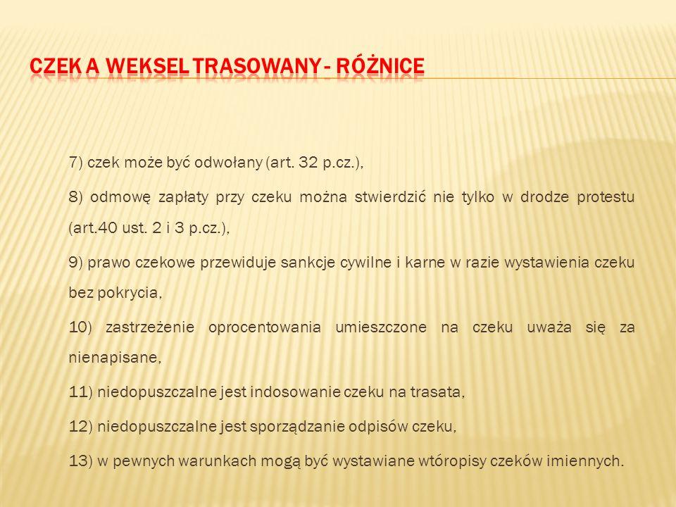 """1) weksel jest """"narzędziem kredytu"""", czek jest """"narzędziem płatności"""", 2) trasatem czeku wystawionego i płatnego w Polsce może być tylko bank, 3) weks"""