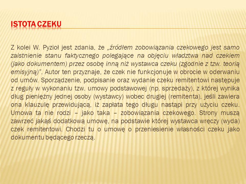 """Czek jest """"papierem wartościowym, o cechach ściśle przez prawo czekowe określonych, w którym inkorporowane jest abstrakcyjne zobowiązanie wystawcy, in"""