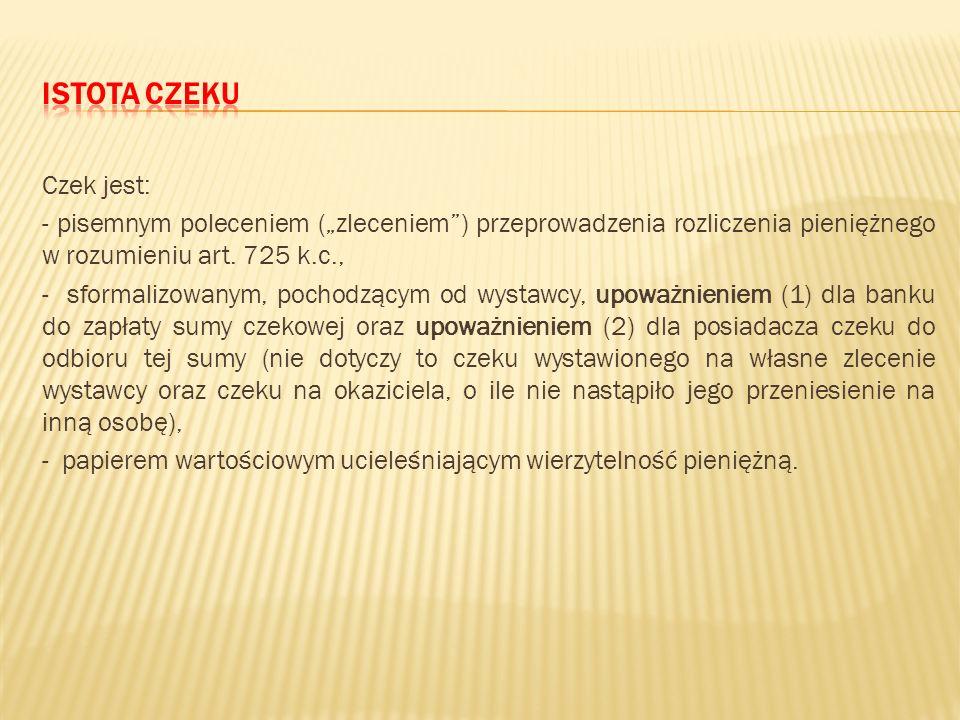 """Z kolei W. Pyzioł jest zdania, że """"źródłem zobowiązania czekowego jest samo zaistnienie stanu faktycznego polegające na objęciu władztwa nad czekiem ("""