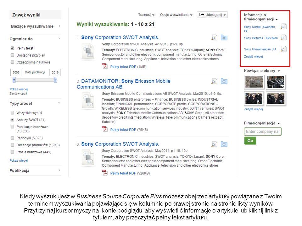 Kiedy wyszukujesz w Business Source Corporate Plus możesz obejrzeć artykuły powiązane z Twoim terminem wyszukiwania pojawiające się w kolumnie po prawej stronie na stronie listy wyników.