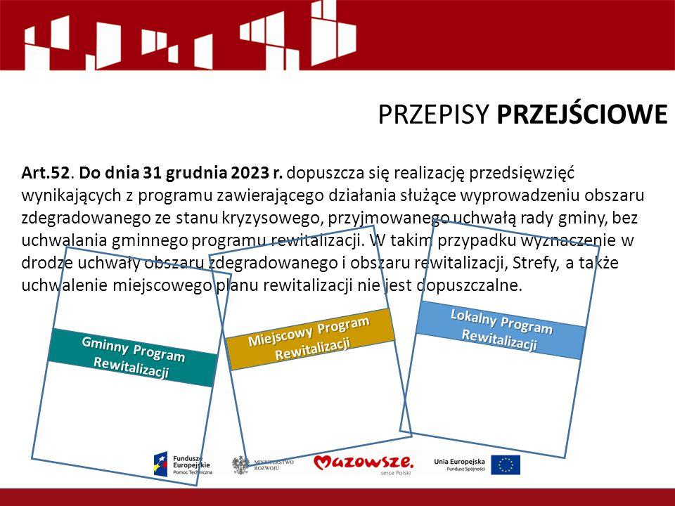 PRZEPISY PRZEJŚCIOWE Art.52. Do dnia 31 grudnia 2023 r.