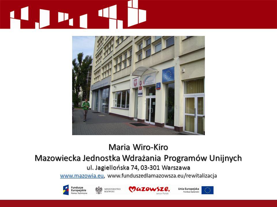 Maria Wiro-Kiro Mazowiecka Jednostka Wdrażania Programów Unijnych ul.