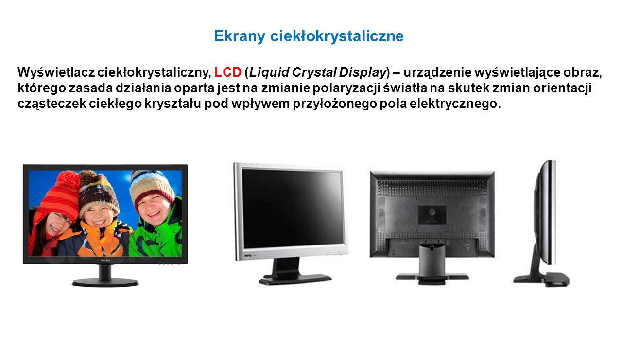 Ekrany ciekłokrystaliczne Wyświetlacz ciekłokrystaliczny, LCD (Liquid Crystal Display) – urządzenie wyświetlające obraz, którego zasada działania opar