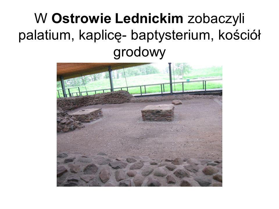 W Ostrowie Lednickim zobaczyli palatium, kaplicę- baptysterium, kościół grodowy