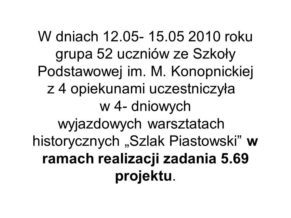Celem warsztatów było przede wszystkim skonfrontowanie teorii z praktyką przez poznanie najcenniejszych zabytków związanych z historią powstawania Polski.